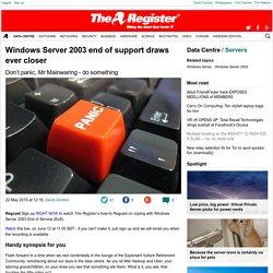 Windows Server 2003 end of support draws ever closer