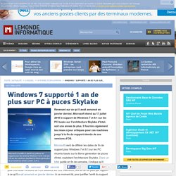Windows 7 supporté 1 an de plus sur PC à puces Skylake