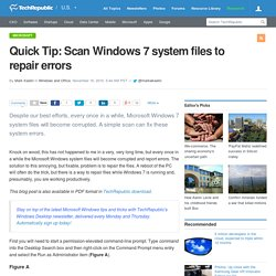 Quick Tip: Scan Windows 7 system files to repair errors
