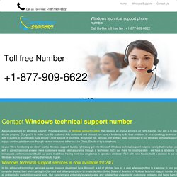Contact at 1-877-90-6622 for Windows Technical Support