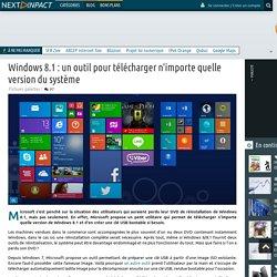 Windows 8.1 : un outil pour télécharger n'importe quelle version du système