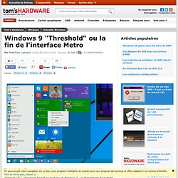 "Windows 9 ""Threshold"" ou la fin de l'interface Metro"