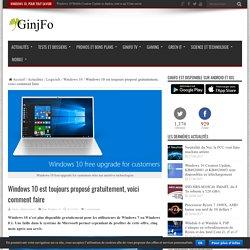 Windows 10 est toujours proposé gratuitement, voici comment faire