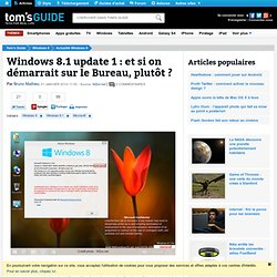 Windows 8.1 update 1 : et si on démarrait sur le Bureau, plutôt ?