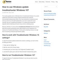 How to use Windows update troubleshooter Windows 10? - Norton Setup
