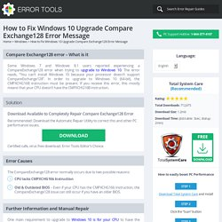 » How to Fix Windows 10 Upgrade Compare Exchange128 Error Message - Error Support for Windows PCs