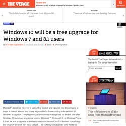 Windows 10 will be a free upgrade for Windows 7 and 8.1 users
