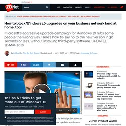 How to block Windows 10 upgrades on your business network (and at home, too)
