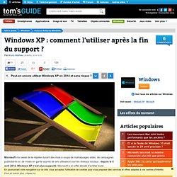 Windows XP : comment l'utiliser après la fin du support ? - Peut-on encore utiliser Windows XP en 2014 et sans risque ?