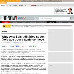 Windows: Seis utilitários super úteis que pouca gente conhece - TI pessoal