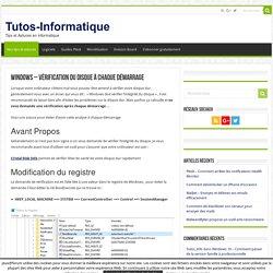 Windows - Vérification Du Disque à Chaque Démarrage