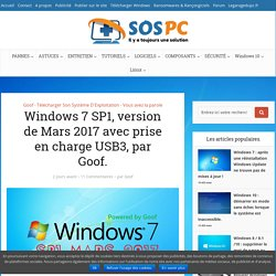 Windows 7 SP1, version de Mars 2017 avec prise en charge USB3, par Goof. - Sospc