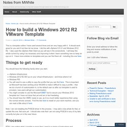 How to build a Windows 2012 R2 VMware Template