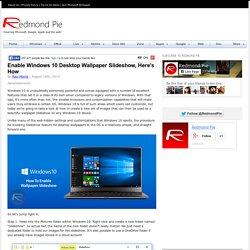 Enable Windows 10 Desktop Wallpaper Slideshow, Here's How