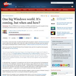 One big Windows world. It's coming, but when and how?