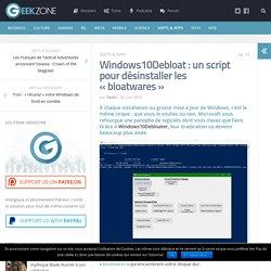 """Windows10Debloat : un script pour désinstaller les """"bloatwares"""""""