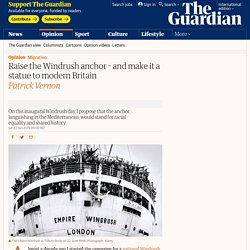 Raise the Windrush anchor – and make it a statue to modern Britain
