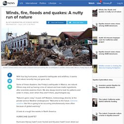 Winds, fire, floods and quakes: A nutty run of nature