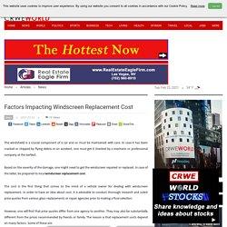 Factors Impacting Windscreen Replacement Cost
