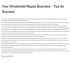 Your Windshield Repair Business - Tips for Success