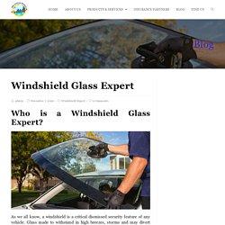 Benefits of Windshield Glass Expert?