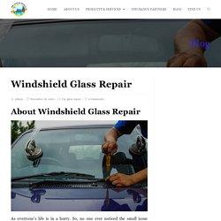 Windshield Glass Repair Experts in Delhi - Windshield Xpress