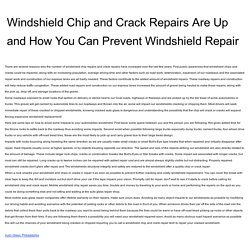 Windshield Chip and Crack Repairs Are Up and How You Can Prevent Windshield Repair