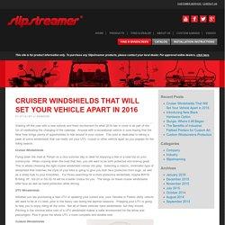 Cruiser Windshields That Will Set Your Vehicle Apart in 2016 - Slipstreamer