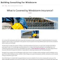 What Is Covered by Windstorm Insurance? - Building Consulting For Windstorm