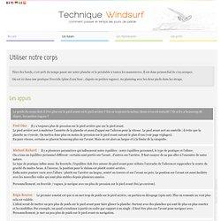 Windsurf : utiliser notre corps