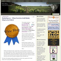 Wine Blog » Blog Archive » Marketing 101 ~ When You Get a Gold Medal, What to Do With It