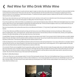Red Wine for Who Drink White Wine
