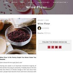 Wine Flour By NIA RENNIX