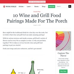 10 Wine and Grill Food Pairings Made For The Porch