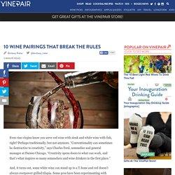 10 Wine Pairings That Break the Rules