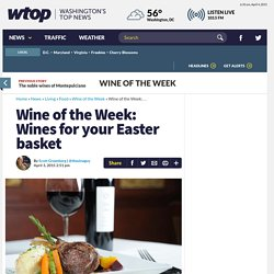 Wine of the Week: Wines for your Easter basket - WTOP
