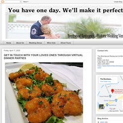 GET IN TOUCH WITH YOUR LOVED ONES THROUGH VIRTUAL DINNER PARTIES