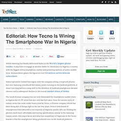 How Tecno Is Wining The Smartphone War In Nigeria