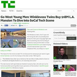 Go West Young Men: Winklevoss Twins Buy $18M L.A. Mansion To Dive Into SoCal Tech Scene