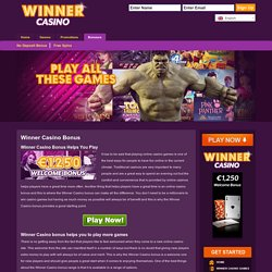 Winner Casino Bonus Helps You Play
