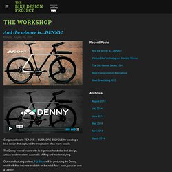 And the winner is…DENNY! // The Bike Design Project