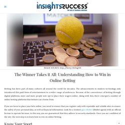 The Winner Takes it All: Understanding How to Win in Online Betting