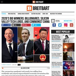 2020's Big Winners: Billionaires, Silicon Valley Tech Lords, and Communist China
