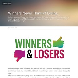 Winners Never Think of Losing