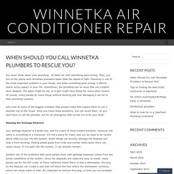 When Should You Call Winnetka Plumbers to Rescue You?