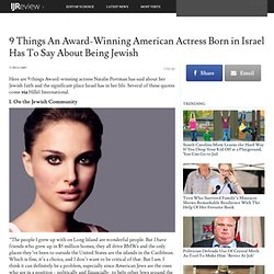 9 Things An Award-Winning American Actress Born in Israel Has To Say About Being Jewish