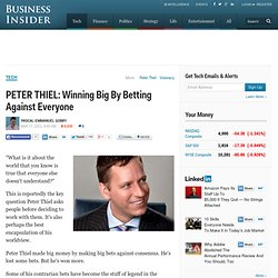 PETER THIEL: Winning Big By Betting Against Everyone