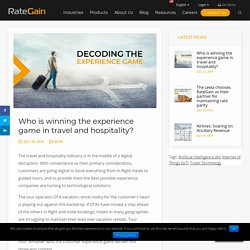 Who is winning the experience game in travel and hospitality?