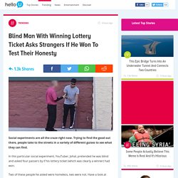 Blind Man With Winning Lottery Ticket Asks Strangers If He Won To Test Their Honesty - helloU