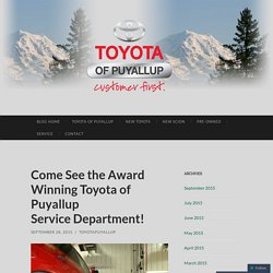 Come See the Award Winning Toyota of Puyallup Service Department!